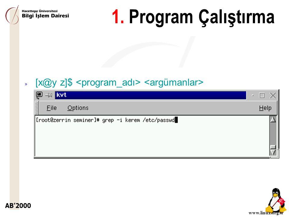 1. Program Çalıştırma [x@y z]$ <program_adı> <argümanlar>